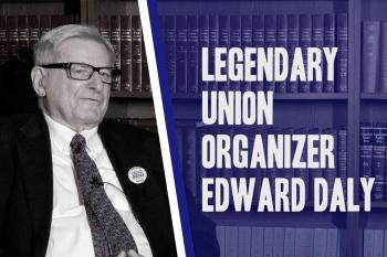 Legendary Union Organizer Edward Daly